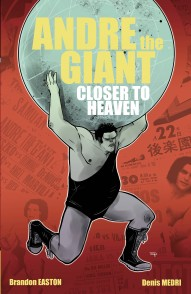 Andre the Giant: Closer to Heaven #1