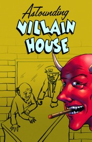 Astounding Villain House One-Shot #1
