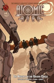 Atomic Robo: The Knights of the Golden Circle #4