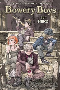Bowery Boys: Our Fathers #1
