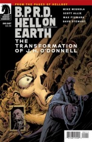 B.P.R.D.: Hell On Earth: The Transformation of J.H. O'Donnell #1