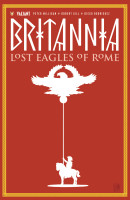 Britannia: Lost Eagles of Rome Vol. 3 Collected TP Reviews