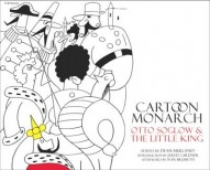 Cartoon Monarch: Otto Soglow and the Little King