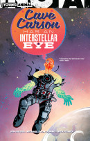 Cave Carson Has An Interstellar Eye  Collected TP Reviews