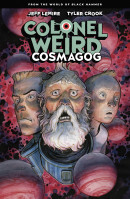 Colonel Weird: Cosmagog  Collected TP Reviews