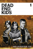 Dead End Kids: The Suburban Job #1