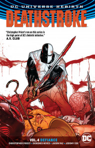 Deathstroke Vol. 4: Defiance Rebirth