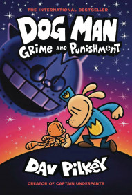 Dog Man: Grime and Punishment #9