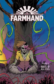 Farmhand Vol. 3: Roots of All Evil