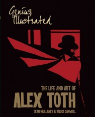 Genius Illustrated: the Life and Art of Alex Toth #1