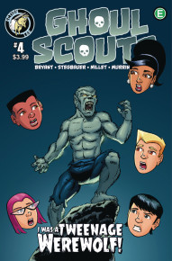Ghoul Scouts: I Was A Teenage Werewolf #4