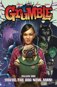 Grumble Vol. 1: You're The Dog Now Man
