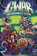 GWAR: Orgasmageddon  Collected TP Reviews