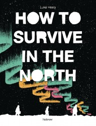 How to Survive in the North #1