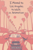 I Moved To Los Angeles To Work In Animation #1