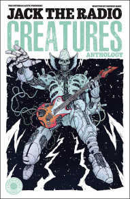 Jack the Radio: Creatures Anthology #1