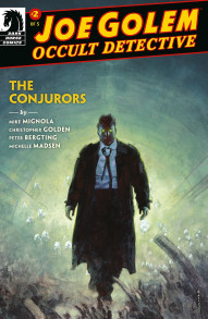 Joe Golem: Occult Detective: The Conjurors #2