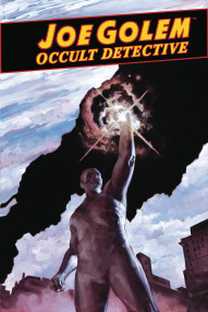 Joe Golem: Occult Detective: The Conjurors #5