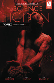 John Carpenter's Tales of Science Fiction: Vortex #6