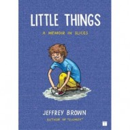 Little Things: A Memoir In Slices #1