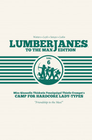 Lumberjanes Vol. 6 To The Max