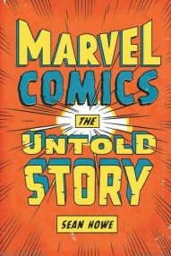 Marvel Comics: The Untold Story #1