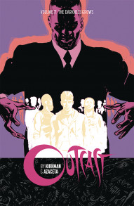 Outcast By Kirkman & Azaceta Vol. 7: The Darkness Grows
