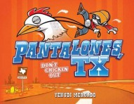 Pantalones, TX: Don't Chicken Out #1
