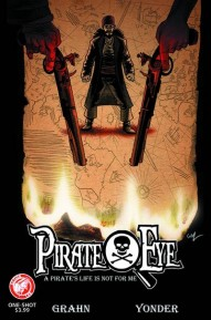 Pirate Eye: A Pirate's Life Is Not For Me #1