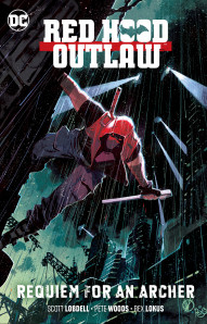 Red Hood and the Outlaws Vol. 5: Requiem For An Archer