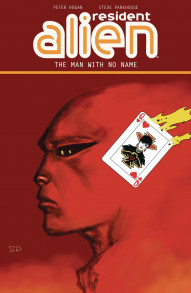 Resident Alien: The Man With No Name Vol. 4