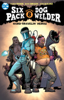 Sixpack & Dogwelder: Hard-Travelin' Heroz Vol. 1 Reviews