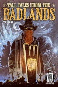 Tall Tales From The Badlands