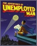 The Adventures Of Unemployed Man #1