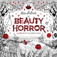 The Beauty of Horror: A Goregeous Coloring Book #1