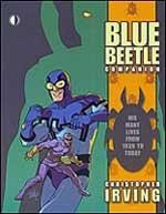 The Blue Beetle Companion: His Many Lives from 1939 to Today #1