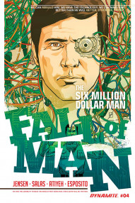 The Six Million Dollar Man: Fall of Man #4