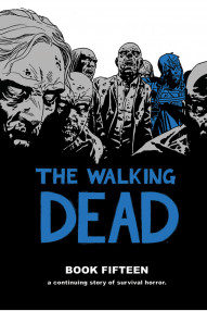 The Walking Dead Vol. 15: Hardcover (mr)