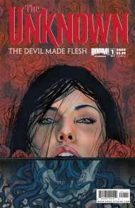Unknown: The Devil Made Flesh #1
