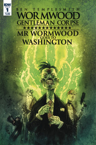 Wormwood, Gentleman Corpse: Mr. Wormwood Goes to Washington #1